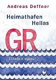 Heimathafen Hellas: Ellada s´agapó - Andreas Deffner