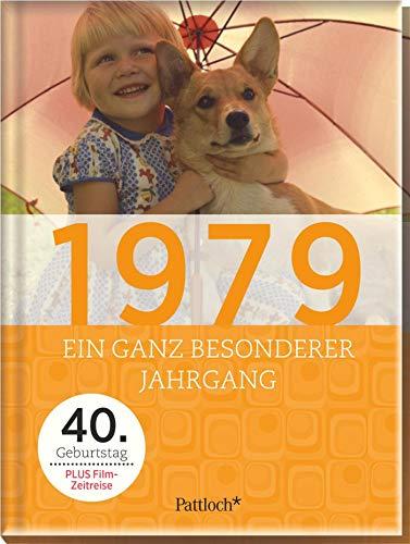 1979: Ein ganz besonderer Jahrgang - 40. Geburtstag (Jahrgang 40 Geburtstag)