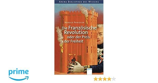 Die Franzosische Revolution Oder Der Preis Der Freiheit Amazon De
