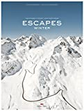 Escapes - Winter: Traumstraßen im Schnee - Stefan Bogner, Jan Baedeker