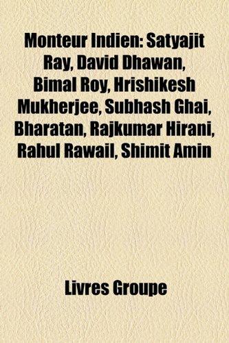 Monteur Indien: Satyajit Ray, David Dhawan, Bimal Roy, Hrishikesh Mukherjee, Subhash Ghai, Bharatan, Rajkumar Hirani, Rahul Rawail, Sh