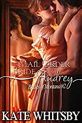 Mail Order Bride Audrey - A Clean Historical Mail Order Bride Story (Brides Of Montana Book 2) (English Edition)