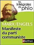 Intégrales de Philo - MARX/ENGELS, Manifeste du parti communiste (Les Intégrales de Philo) (French Edition)