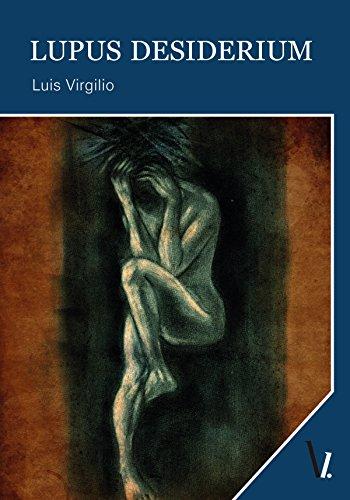 Lupus Desiderium por Luis Virgilio