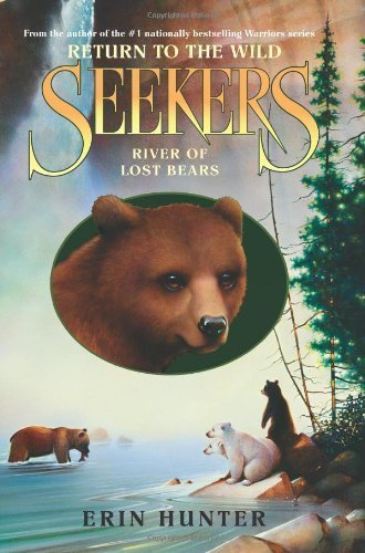 Seekers: Return to the Wild #3: River of Lost Bears by Hunter, Erin (2013) Hardcover