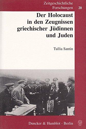 Der Holocaust in den Zeugnissen griechischer Jüdinnen und Juden. (Zeitgeschichtliche Forschungen, Band 20)