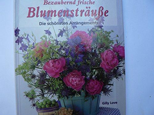 Bezaubernd frische Blumensträusse Die schönsten Arrangements