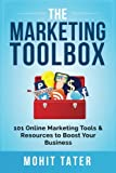 The Marketing Toolbox: 101 Online Marketing Tools & Resources to Boost Your Business (Toolboxes for Life & Business, Band 1)
