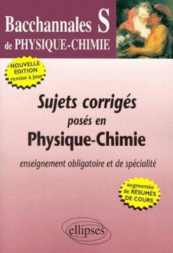 Sujets corrigés posés en Physique-Chimie Bac S. Edition 2000