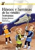 Héroes y heroínas de las virtudes humanas (Paso a paso)