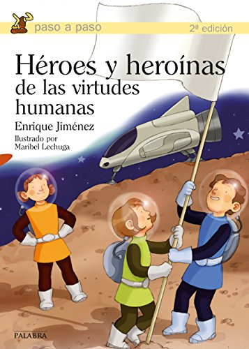 Héroes y heroínas de las virtudes humanas (Paso a paso) por Enrique Jiménez