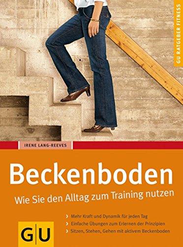Beckenboden: Wie Sie den Alltag zum Training nutzen (GU Ratgeber Fitness)
