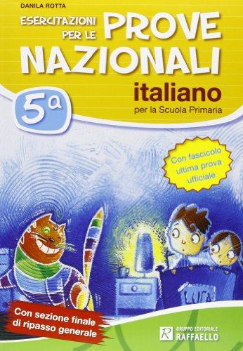 Esercitazioni per le prove nazionali di italiano, fascicolo ultima prova ufficiali non incluso. Per la 5 classe elementare
