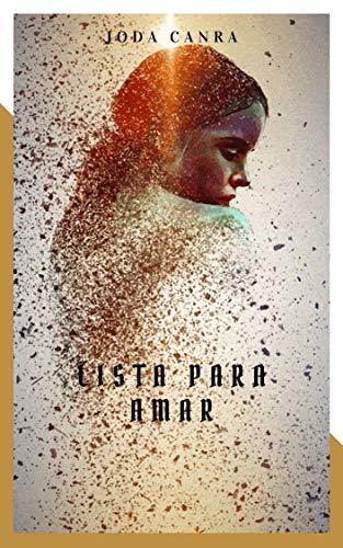 Lista para amar eBook: JODA CANRA: Amazon.es: Tienda Kindle