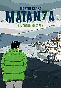 Matanza (the Moreno Mysteries Book 2) por Martin Cross Gratis