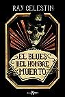 El blues del hombre muerto par Celestin