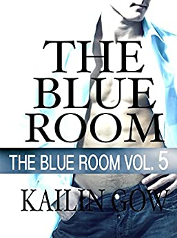 The Blue Room Vol. 5: The Blue Room Series by [Gow, Kailin]