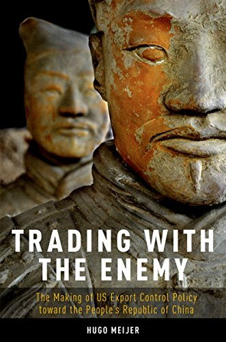 trading-with-the-enemy-the-making-of-us-export-control-policy-toward-the-peoples-republic-of-china