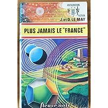 Plus Jamais Le France