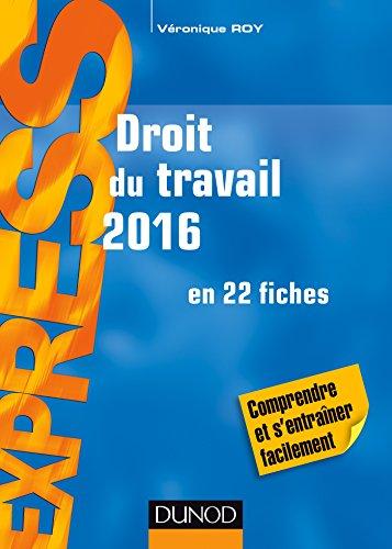 Droit du travail 2016-20e éd. - en 22 fiches par Véronique Roy