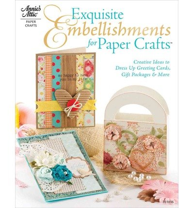Exquisite Embellishments for Papercraft Creative Ideas to Dress Up Greeting Cards, Gift Packages & More by Sereika, Keri Lee ( AUTHOR ) May-22-2012 (Dress Up Ideen)
