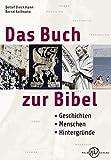 Das Buch zur Bibel.: Geschichten, Menschen, Hintergründe