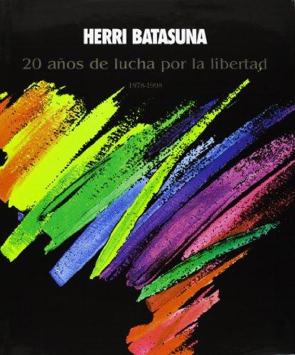 Herri Batasuna 20 Años