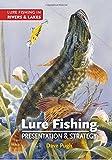 Lure Fishing: Presentation & Strategy