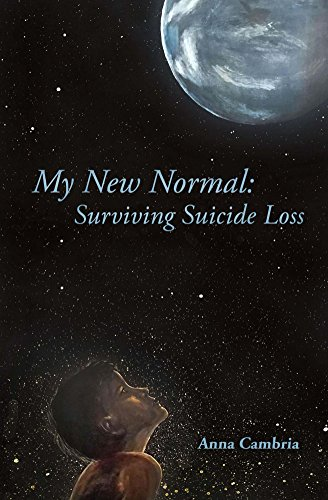 My New Normal: Surviving Suicide Loss (English Edition)