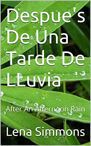 Despue's De Una Tarde De LLuvia: After An Afternoon Rain
