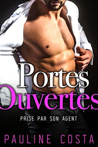 Portes Ouvertes - Prise par son Agent: (Nouvelle érotique, Alpha Male, Agent Immobillier, Visite Sexy, GLAMOUR & HOT)