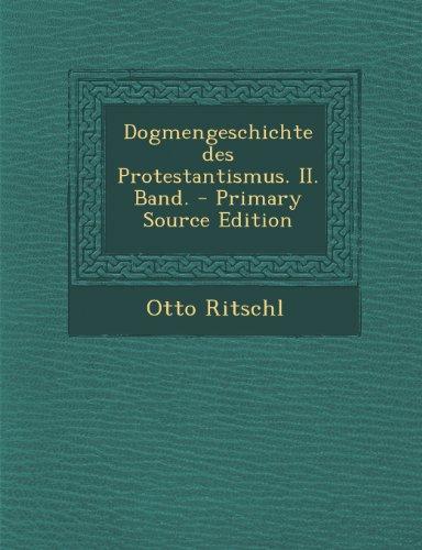 Dogmengeschichte des Protestantismus. II. Band. - Primary Source Edition
