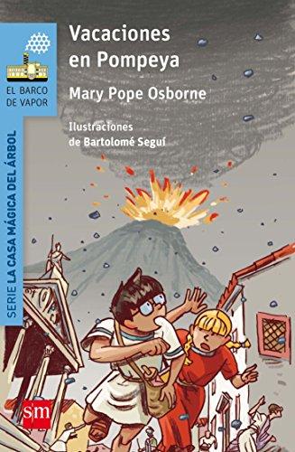 Vacaciones en Pompeya (Barco de Vapor Azul) por Mary Pope Osborne