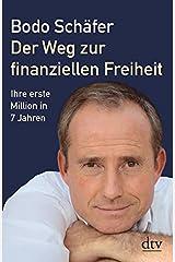 Der Weg zur finanziellen Freiheit: Die erste Million Taschenbuch