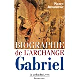 Biographie de l'archange Gabriel : De Marie à mahomet et de sumer à nos jours