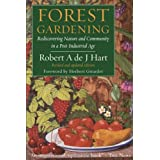 Forest Gardening: Rediscovering Nature and Community in a Post-industrial Age