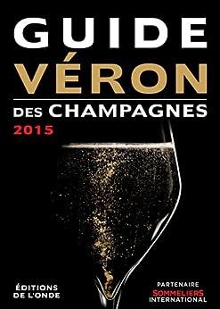 Guide VERON des Champagnes 2015 par [VERON, Michel]