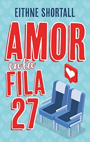 Amor en la fila 27 de [Shorthall, Eithne]
