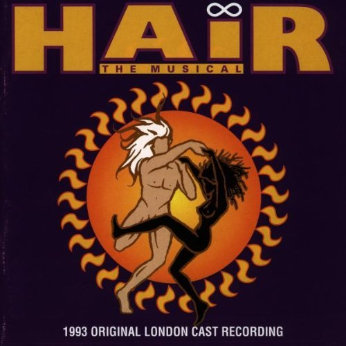 Hair: The Musical - 1993 Original London Cast Recording by Galt MacDermot (Rado Original)