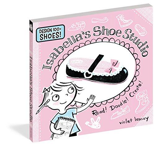 Isabella's Shoe Studio: Read! Doodle! Create! (Doodle Story Books)