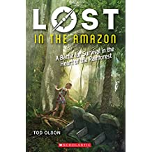 Lost in the Amazon: A Battle for Survival in the Heart of the Rainforest (Lost #3)