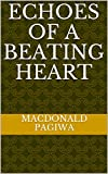 ECHOES OF A BEATING HEART (English Edition)