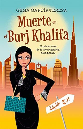 Muerte en el Burj Khalifa: El sorprendente caso de la investigadora de la abaya (Best seller / Ficción) (Spanish Edition)