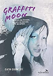 Graffiti Moon: Um artista, uma sonhadora, uma noite, um significado. O que mais importa?