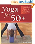 Yoga for 50+: Modified Poses and Tech...