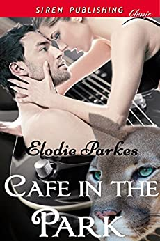 Cafe in the Park (Siren Publishing Classic) by [Parkes, Elodie]