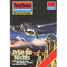 "Perry Rhodan 1548: Orbit im Nichts (Heftroman): Perry Rhodan-Zyklus ""Die Linguiden"" (Perry Rhodan-Erstauflage)"