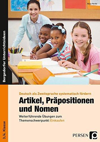 Artikel, Präpositionen und Nomen - Einkaufen 3/4: Weiterführende Übungen zum Themenschwerpunkt Einkaufen (3. und 4. Klasse)