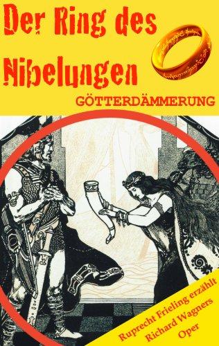 GÖTTERDÄMMERUNG (Der Ring des Nibelungen 4). Opernkrimi mit Original-Libretto