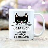 """Keramik Kaffeetasse Katze mit Schriftzug """"Lass mich!"""" von Wandtattoo-Loft® /wahlweise in matt oder glänzend / mit hochwertigem Aufdruck / beidseitig bedruckt / spülmaschinenfest / mikrowellengeeignet / hochglänzende Oberfläche"""